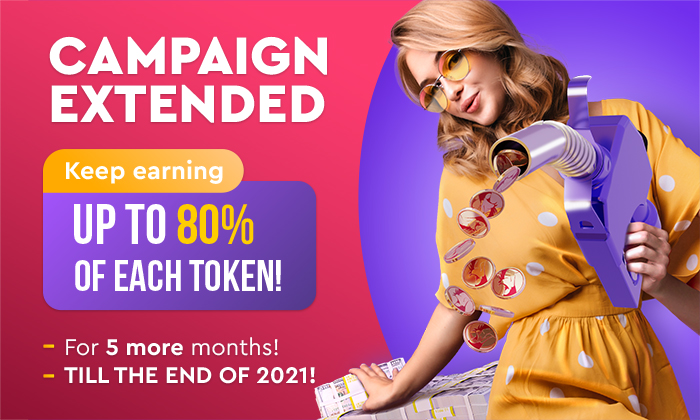 THE SUPER CAMPAIGN IS EXTENDED! ✨ Get up to 80% of each Token TILL THE END OF THE YEAR!